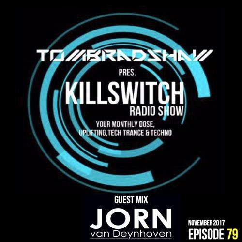 Tom Bradshaw pres. Killswitch 79, Guest Mix: Jorn Van Deyhoven [November 2017]
