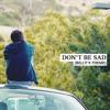 Don't Be Sad (Billy's Theme)