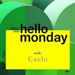Carlo @ Suol says hello monday! Season Closing (02.10.2017, Ipse)