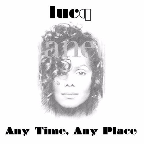 Any Time, Any Place