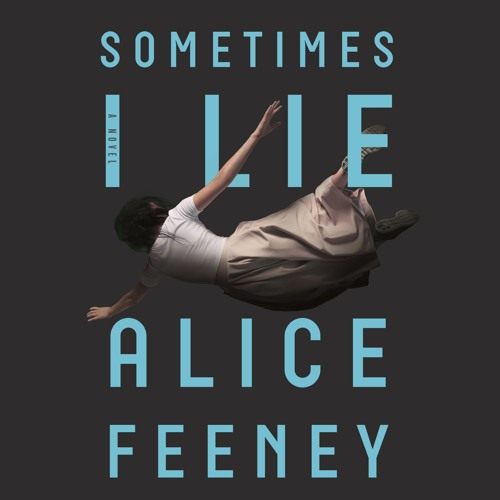 Sometimes I Lie by Alice Feeney, audiobook excerpt