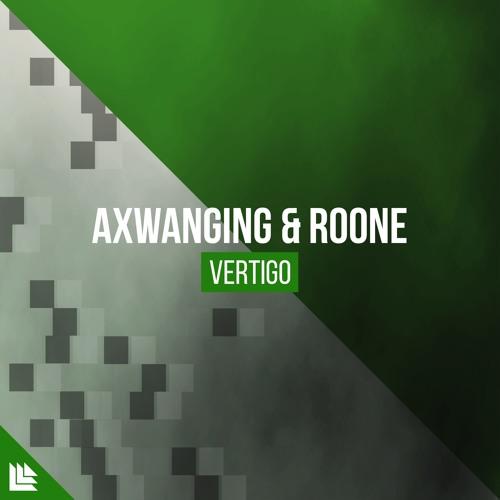 Axwanging & Roone - Vertigo [FREE DOWNLOAD]