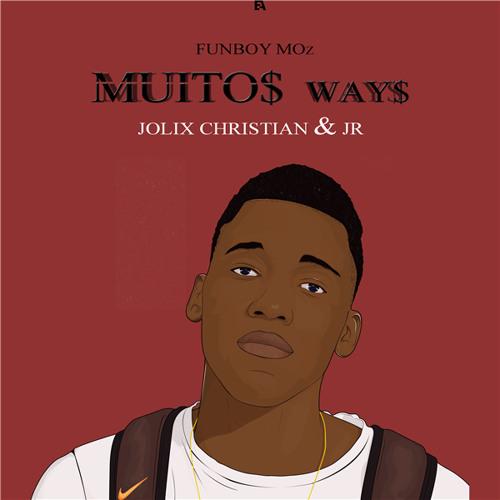 Funboy Moz - Muitos Ways (feat. Jolix Christian & Jr)