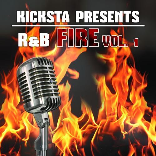 Kicksta Presents R&B Fire Vol.1