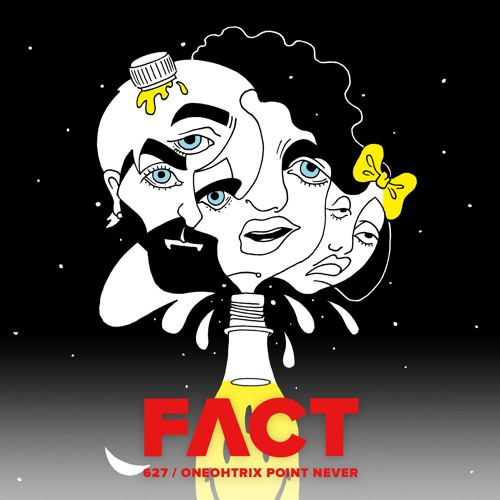 FACT mix 627 - Oneohtrix Point Never (Nov '17)