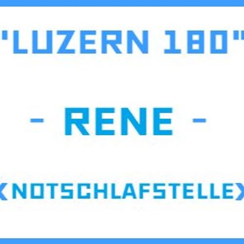 Stooszyt: Luzern 180 - René - Notschlafstelle