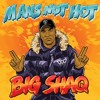Big Shaq - Man's Not Hot (W.A.N.S Flip)