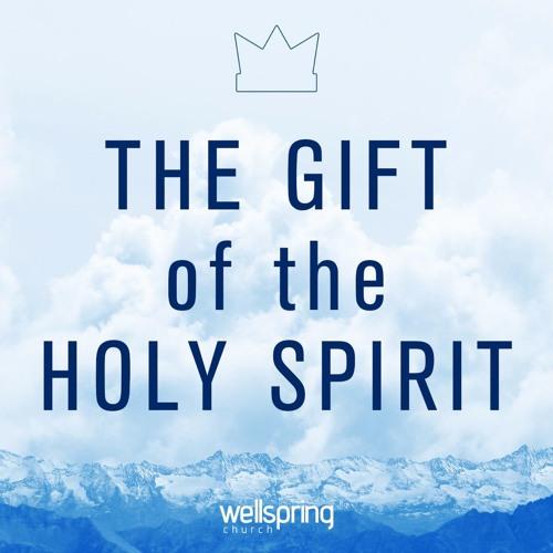 The Gift Of The Holy Spirit   Pastor Steve Gibson