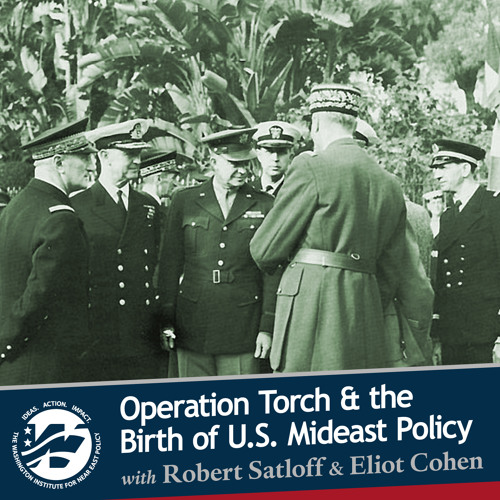 Operation Torch and the Making of U.S. Mideast Policy