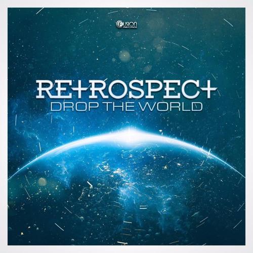 Retrospect - Drop The World [Edit]