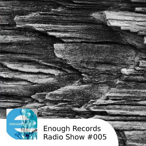 Enough Records Radio Show #005