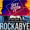 Sophie Francis & Clean Bandit -  Get Over It Rockabye (Sergio Tala Mashup)