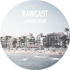 RAWCAST w/Mark Blair