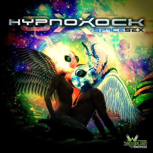 Hypnoxock - Space Sex EP (OUT NOW) Beatport Exclusive 4 weeks