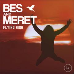 Flying High -  Bes & Meret ♥FREE DOWNLOAD♥
