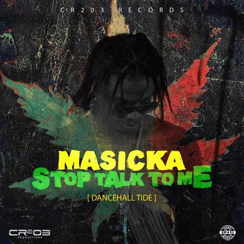 Masicka - Stop Talk to me (Raw)- Dancehall Tide Riddim by