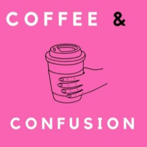 My Biggest Struggle - Coffee & Confusion Ep. 04