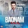 Badnam - Mankirt Aulakh ( Silly Vishu Remix )