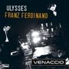 Franz Ferdinand - Ulysses (Venaccio remix)