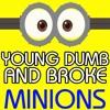 Young Dumb and Broke Minions Ringtone