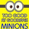 Too Good At Goodbyes Minions Ringtone