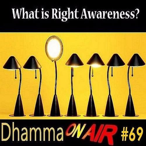 DoA #69: Right Awareness (Samma Sati)