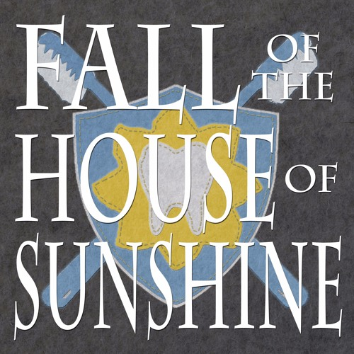 SEASON 1 - The Fall of the House of Sunshine