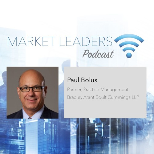 """Market Leaders Podcast Episode 19: """"Institutionalizing Great Client Service"""" with Paul Bolus"""