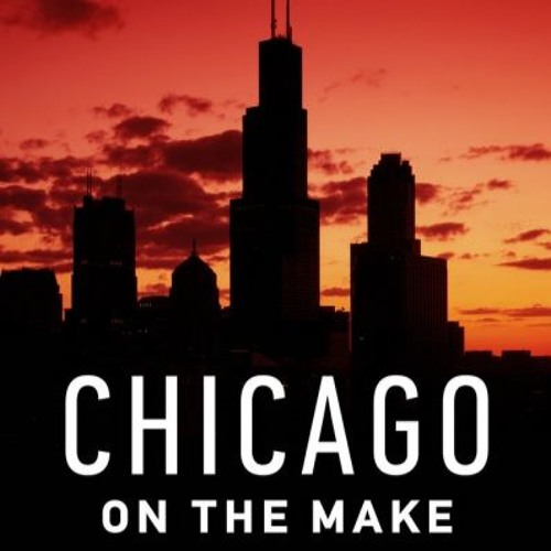 Chicago on the Make, Andrew J. Diamond