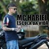 Mc Hariel - Escola Da Vida (DjAri).mp3