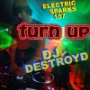 Electric Sparks 157 Mixed By DJ DestroyD (Turn Up Mix)