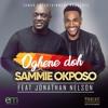 Oghene Doh - Sammie Okposo ft Jonathan Nelson🕎[Download on Itunes] [Click soundcloud follow button]