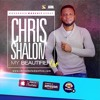 My Beautifier - Chris Shalom🕎[Download||Repost|| Follow||Comment]