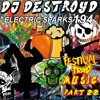Electric Sparks 194 Mixed By DJ DestroyD (Festival Trap Music Part 22)