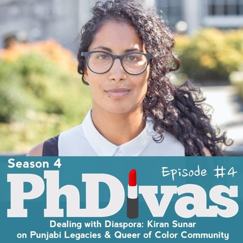 S04E04 | Dealing with Diaspora: Kiran Sunar on Punjabi Legacies & Queer of Color Community
