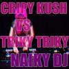 KRIPY KUSH VS TRIKY TRIKY - NAIKY DJ