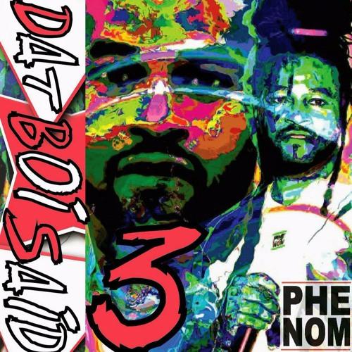 PHENOM - DatBoySaid 3 (DBS3)(Mixtape)