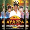 Download 09-Saranam Ayyapa Swamy Song (Remix)-DjAkashSonu DjAnil & DjCrazYDilip Mp3