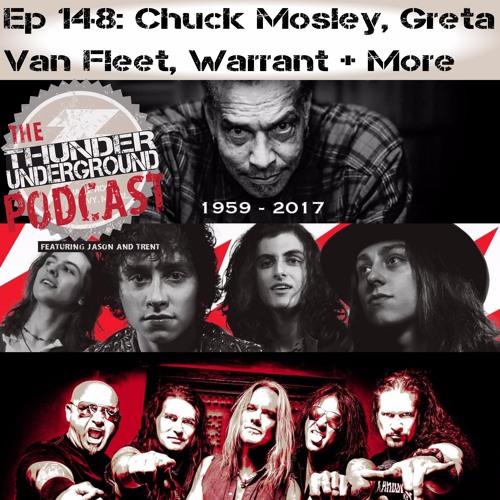 Episode 148 - Chuck Mosley, Greta Van Fleet, Warrant & More by Thunder  Underground | Free Listening on SoundCloud