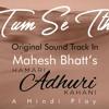 Tum se Thi | Hamari Adhuri Kahaani | Mahesh bhatt | Imran Zahid | Raeth Tarun