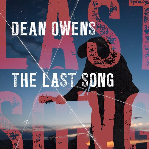 Dean Owens - The Last Song
