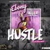 Ebony - Hustle (Feat. Brella) (Prod. by Danny Beatz)