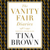 The Vanity Fair Diaries: 1983- 1992, Written and Read by Tina Brown