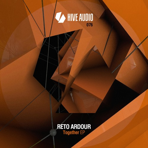 Hive Audio 076 - Reto Ardour - Together EP