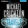 Travels By Michael Crichton Audiobook Excerpt