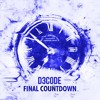 D3CODE - Final Countdown (Original Mix) [Supported by R3SPAWN, Arcando & Many more!!]