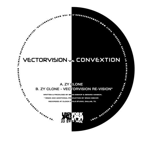PREMIERE: Vectorvision vs Convextion -  Zy Clone (Re-Vision)[Legwork]