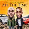 Peter Jackson - All The Time - Featuring - Tory Lanez