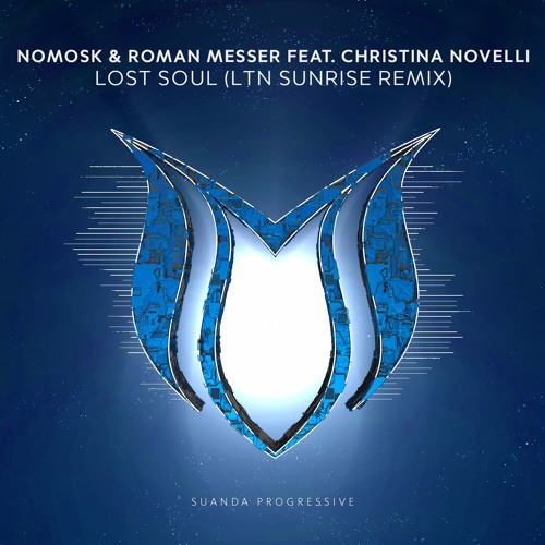 NoMosk & Roman Messer feat. Christina Novelli - Lost Soul (LTN Sunrise Remix)