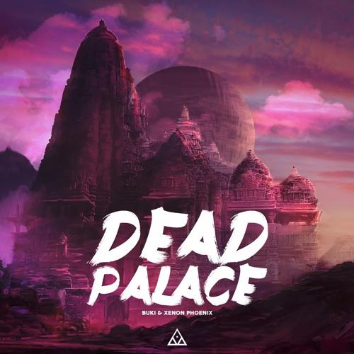 Buki & Xenon Phoenix - Dead Palace